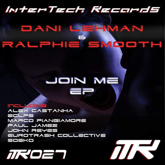 Ralphie Smooth & Dani Lehman - Join Me EP