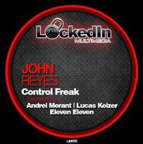 John Reyes - Control Freak (Locked In Multimedia