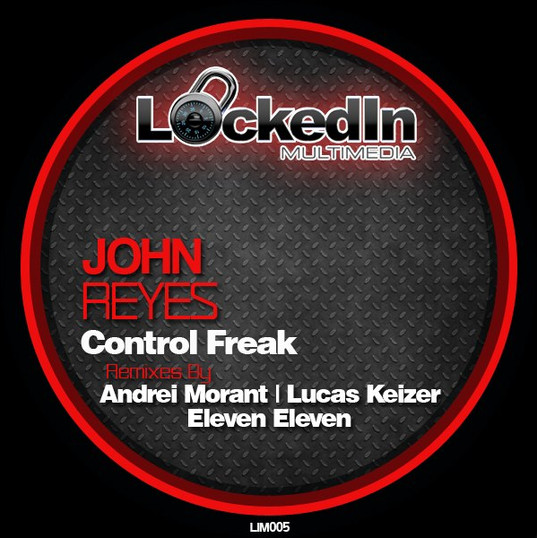 John Reyes - Control Freak (Locked In Multimedia