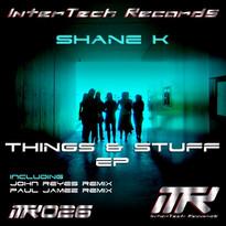 Shane K - Things & Stuff