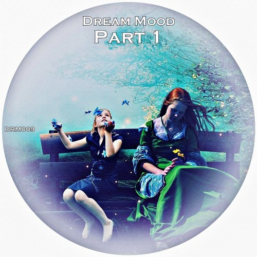 Dream Mood - Various Artists Part 1
