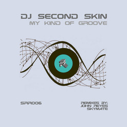 DJ Second Skin - My Kind of Groove EP