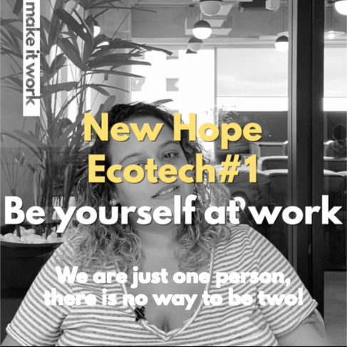 "Meet the pioneers: New Hope Ecotech #1 ""Be yourself at work"""