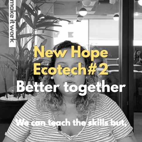 "Meet the pioneers: New Hope Ecotech #2 ""Better together"""
