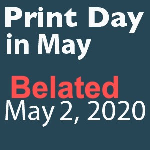 Looking at Print Day in May...