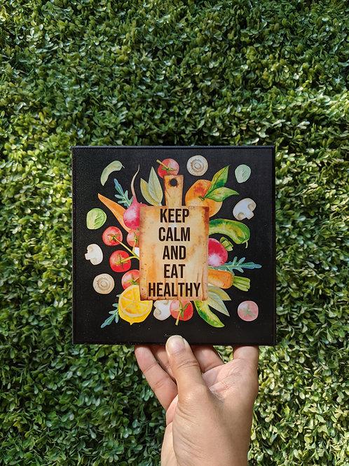 Keep calm and eat healthy  - art frame
