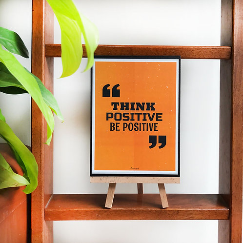 Think positive Be positive - Art Frame