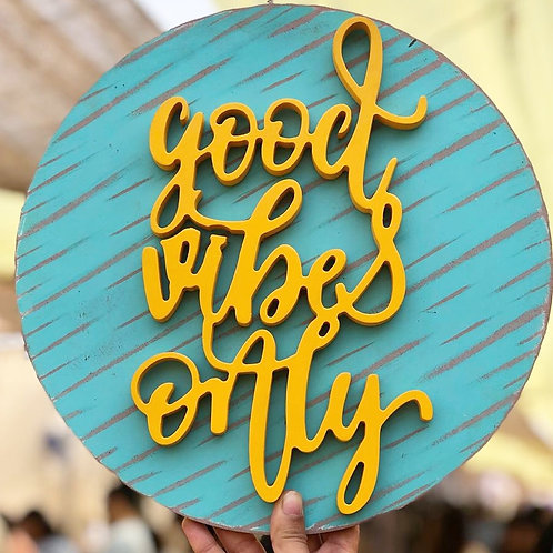 Good vibes only- handmade walldecor