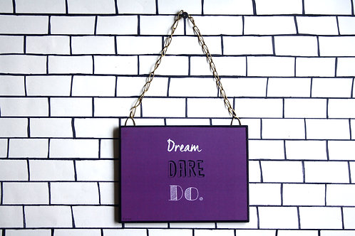 Dream Dare Do - Art Frame
