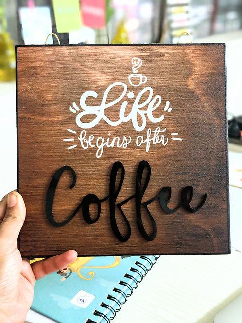 Life  begins after coffee -  3D Art frame