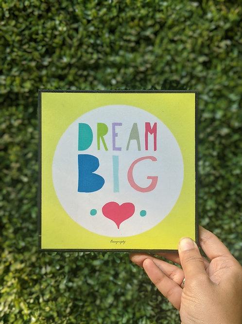 Dream Big  - art frame