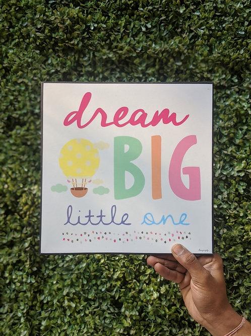 Dream Big little one - Art frame