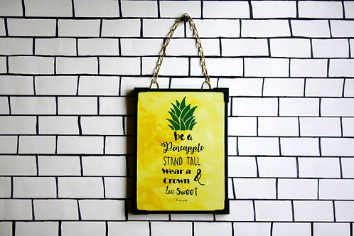 Be a pineapple - stand tall