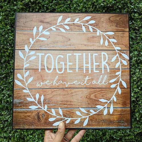 Together we have it all - Art frame