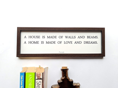 A home is made of love and dreams -  Art frame