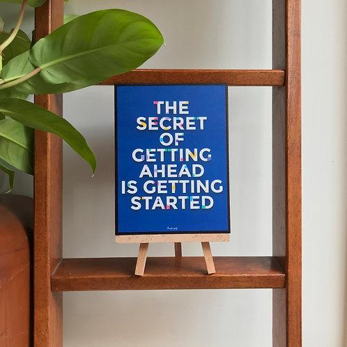 The secret of getting ahead  - Art Frame