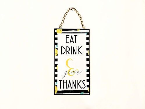 Eat drink and give thanks