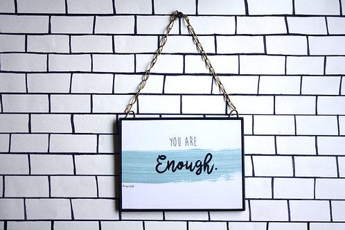 You are enough - Art Frame