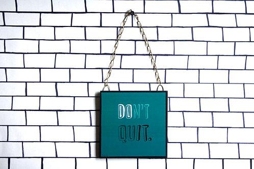 Don't quit, do it - Art Frame