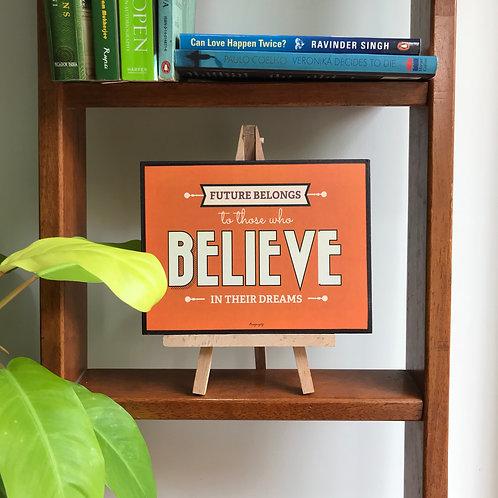 Future belongs to those who believe - Art Frame