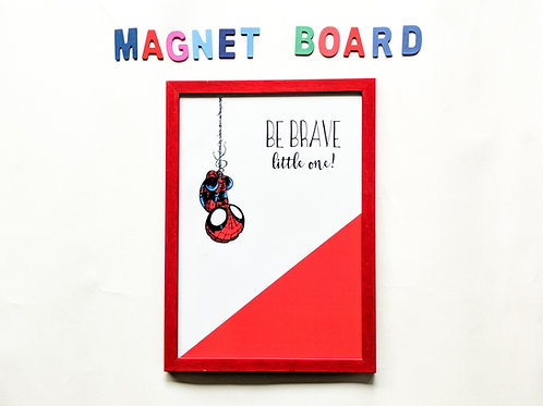 Be brave little one magnet board