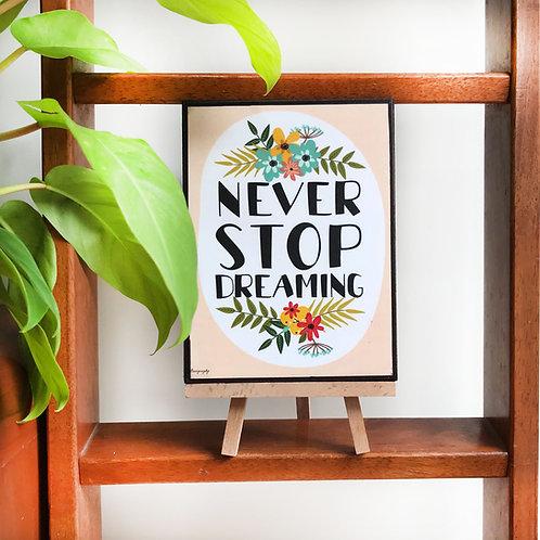 Never stop dreaming - Art Frame