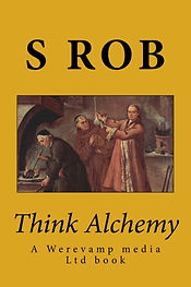 Transform the self and the physical world, alchemy occult book by S Rob(Werevamp media)