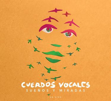 Cuerdos Vocales - Sueños y Miradas