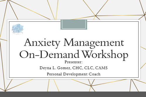 Anxiety Management -ON DEMAND Workshop
