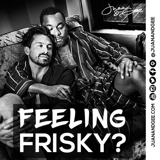 Feeling Frisky?