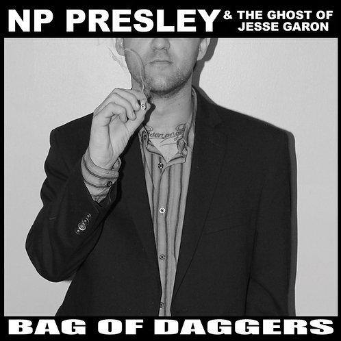 "NP Presley - ""Bag of Daggers"""