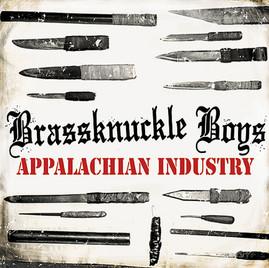 Brassknuckle Boys - Appalachian Industry