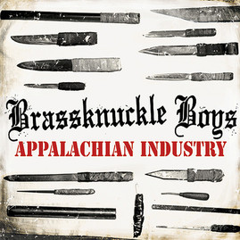 Brassknuckle Boys - Appalachian Industry