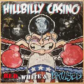"Hillbilly Casino - ""Red, White & Bruised"""
