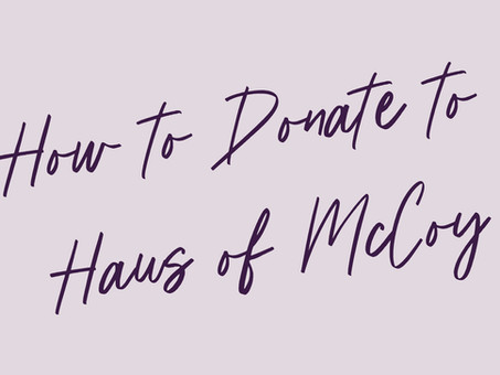 HOW TO PROVIDE DONATIONS FOR HAUS OF MCCOY