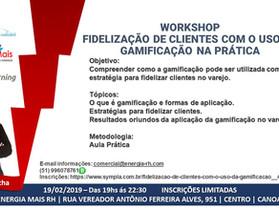 WORKSHOP - 19/02: Aprenda na prática a utilizar a Gamificação na fidelização de seus clientes!
