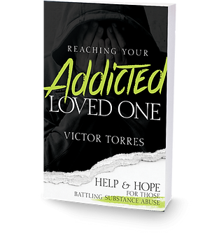 Reaching Your Addicted Loved One Victor