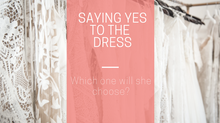 Saying Yes to the Dress..