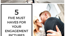 5 Must haves for your engagement shoot