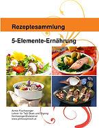 Rezeptesammlung: 5-Elemente-Ernährung