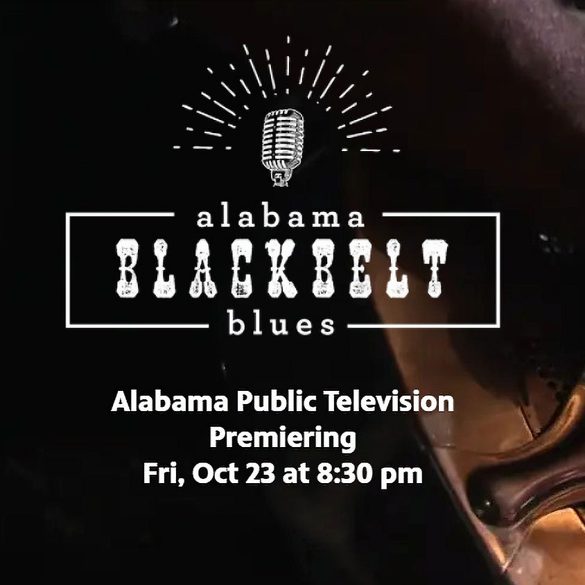 Alabama Black Belt Blues Documentary Premier