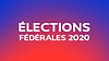 ELECTIONS FEDERALES 2020