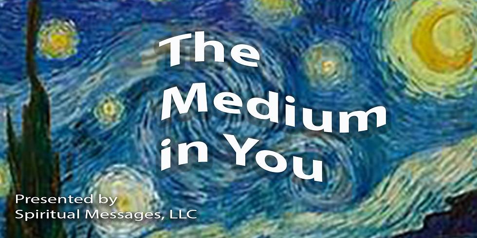 The medium in you