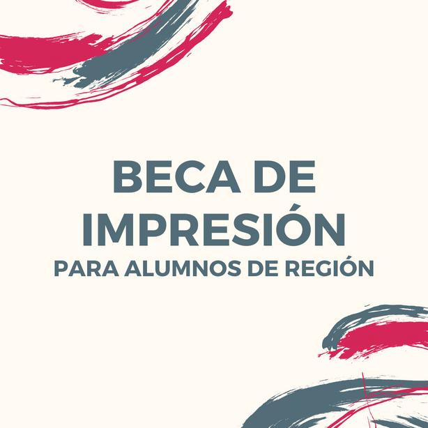Beca de impresión para alumnos de región