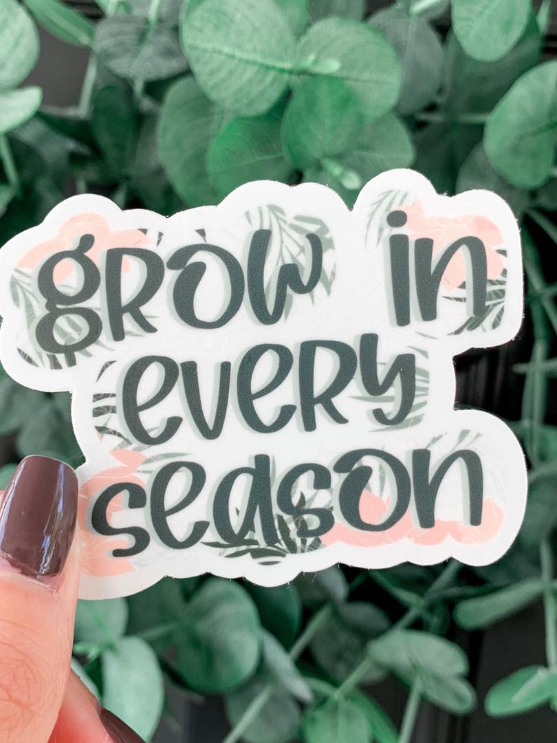 Grow In Every Season Sticker