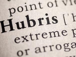 The Danger of Hubris