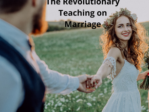 The Revolutionary Teaching on Marriage