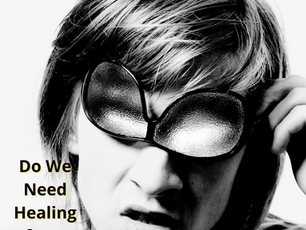 Do We Need Healing from Blindness?