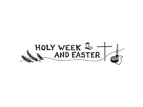 All About Holy Week and Easter