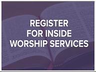 Register for Inside Worship Services.jpg